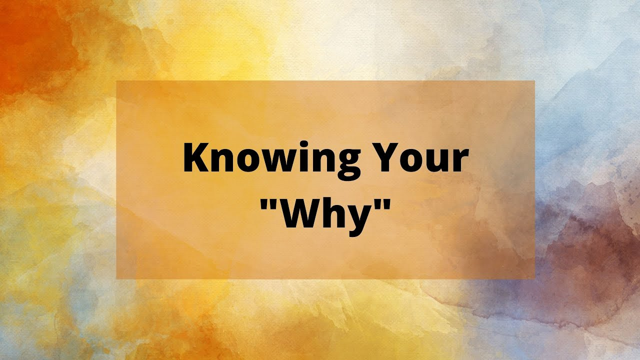"""Knowing Your """"Why"""""""