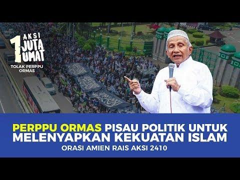 AKSI 2410, AMIEN RAIS UNGKAP PERPPU ORMAS ADALAH PISAU POLITIK UNTUK MELENYAPKAN ISLAM