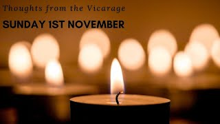 Thoughts from the Vicarage - Sunday 1st November