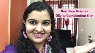 Best Face Washes | for Oily to Combination skin