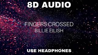 Billie Eilish - Fingers Crossed (8D AUDIO)