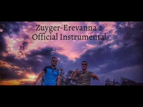 Zuyger Erevanna 2 Official Instrumental