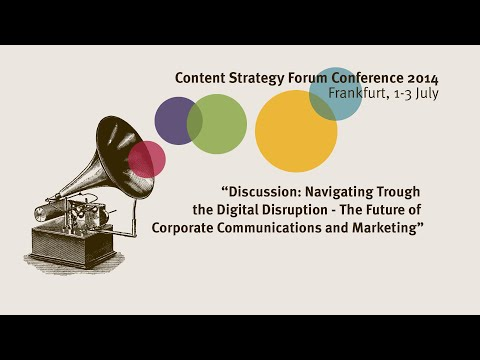 Discussion: The future of Corporate Communications and Marketing - Content Strategy Forum 2014