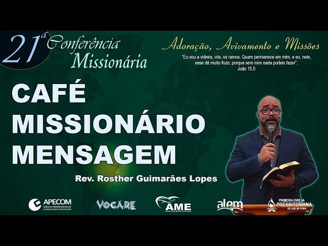 Rev. Rosther Guimarães Lopes | Mensagem Café Missionário