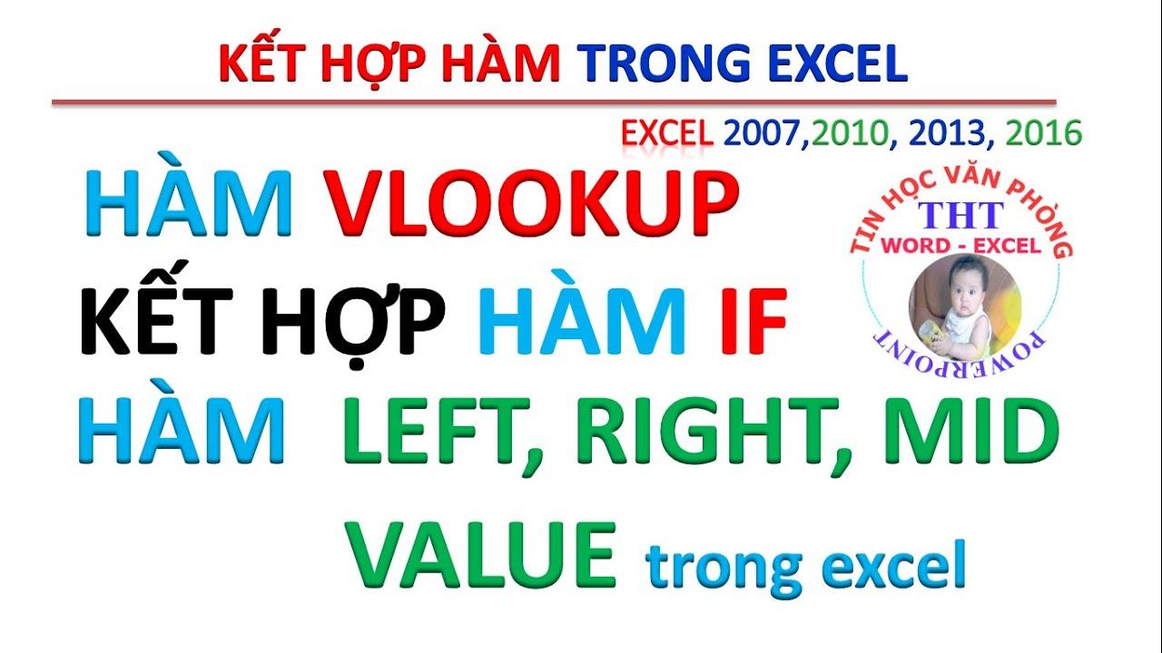 Hàm VLOOKUP | Hàm VLOOKUP kết hợp hàm IF, left, right, mid, value, len trong excel