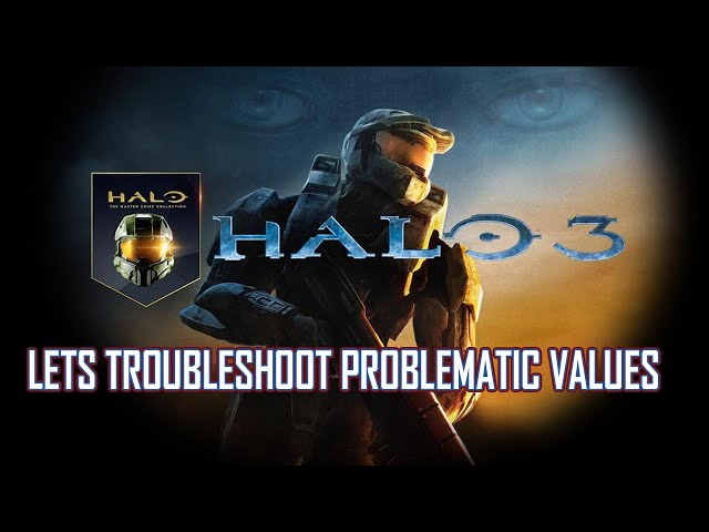 HALO MCC PC: Troubleshooting Problematic Values