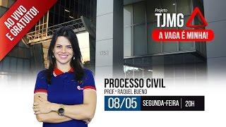 Projeto TJ-MG | Processo Civil | Professora Raquel Bueno