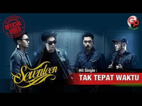 Seventeen - Tak Tepat Waktu (Official Lyric Video)