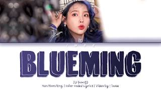 Gambar cover IU (아이유) - Blueming (블루밍) (Han Rom Eng) Color Coded Lyrics/한국어 가사