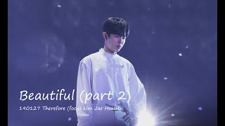 190127 Therefore 막콘 Beautiful(part 2) 김재환 Focus