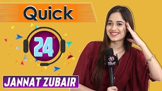 Quick 24 With Jannat Zubair Rahmani | Telly Reporter Exclusive |