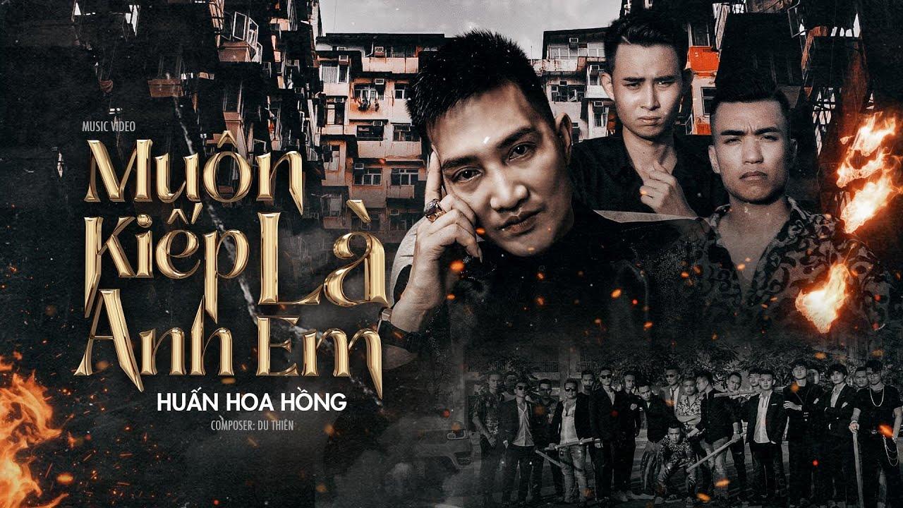 Phim ca nhạc Muôn Kiếp Là Anh Em - Huấn Hoa Hồng | Music Video Du Thiên