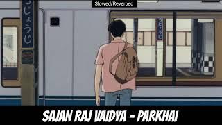 Sajjan Raj Vaidya - Parkhaai [Slowed/Reverb]