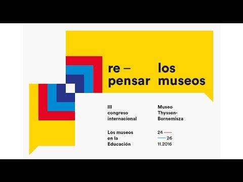 DIRECTO / 3er Congreso EducaThyssen - Museo Thyssen-Bornemisza #repensarlosmuseos 24NOV