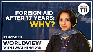 Worldview With Suhasini Haidar | Why has India accepted foreign aid after 17 years?