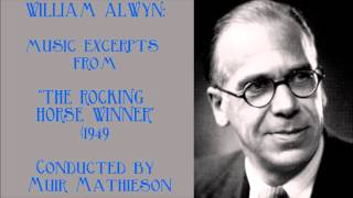 "William Alwyn: music excerpts from ""The Rocking Horse Winner"" (1949)"