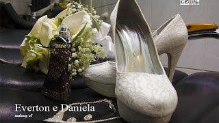 Making of de Casamento Evertone Daniela