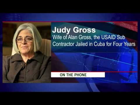 Judy Gross -- The Wife of Alan Gross, the USAID sub contractor jailed in Cuba for Four Years