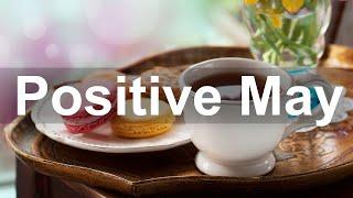 Positive May Jazz - Paradise Bossa Nova And Jazz Cafe Music