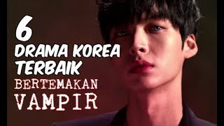 Video 6 Drama Korea Terbaik Bertemakan Vampir download MP3, 3GP, MP4, WEBM, AVI, FLV April 2018