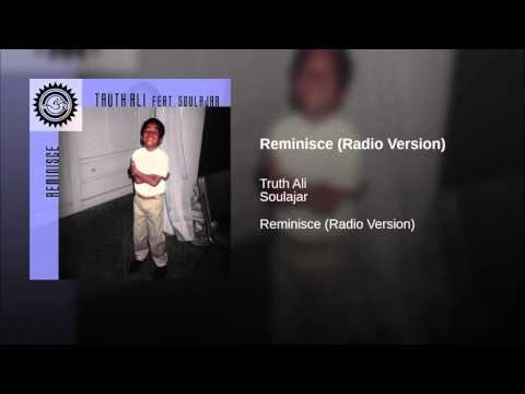 Truth Ali (feat. Soulajar) - Reminisce (Radio Version) T.R.O.Y