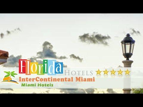 InterContinental Miami - Miami Hotels, Florida