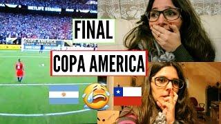 QUE ESTRES! ARGENTINA VS CHILE - FINAL DE LA COPA AMERICA! Vlog #168