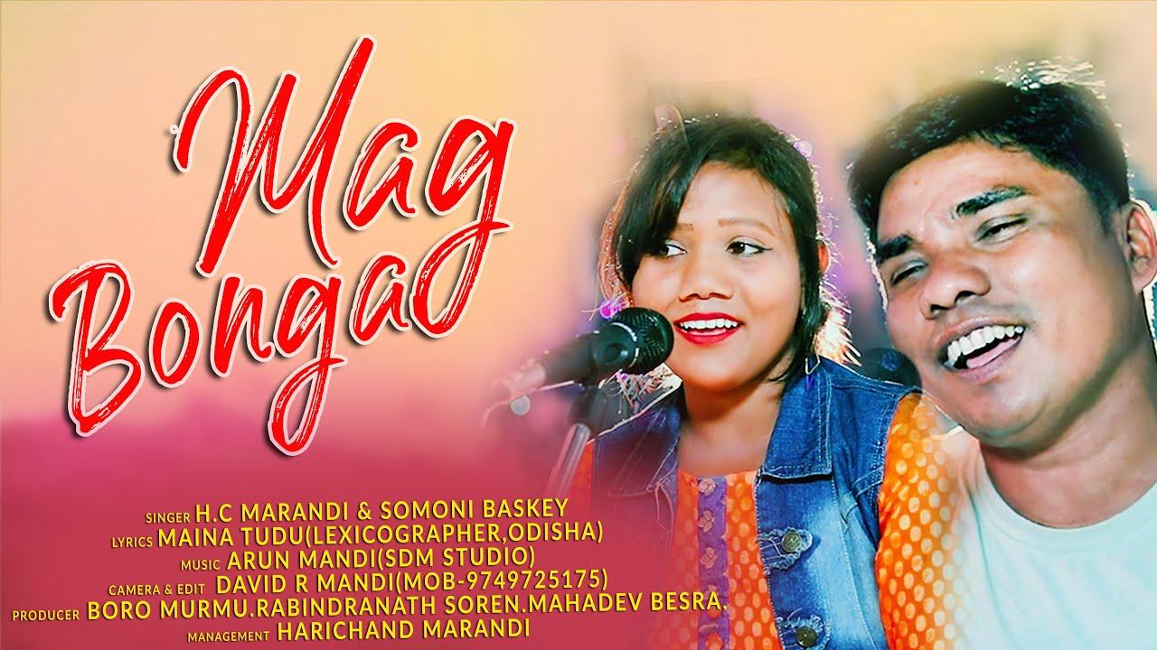 New Santali Song 2020 || MAG BONGA RE Santali Studio Version Song || Ft. H.C Marandi & Somoni Baskey
