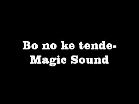 Bo no ke tende-Magic Sound