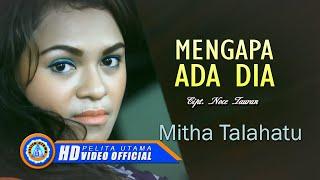 Mitha Talahatu - Mangapa Ada Dia