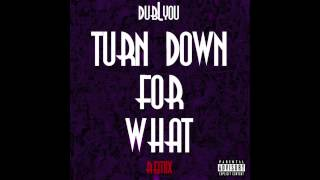 Turn Down For What - Lil Jon & DJ Snake (Remix) dubLyou (w/lyrics + download)