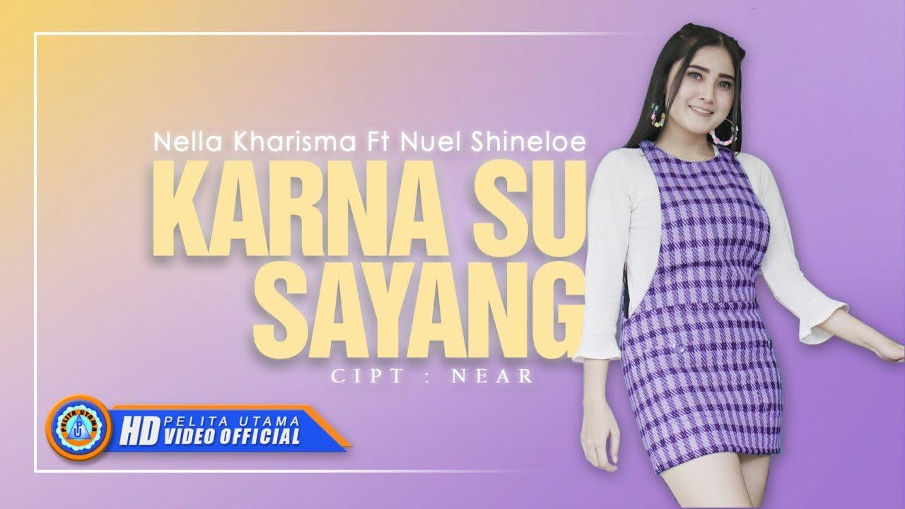 Nella Kharisma Ft. Nuel Shineloe - KARNA SU SAYANG ( Official Music Video ) [HD] #1
