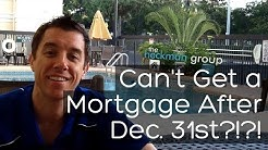 You Can't Get a Mortgage After Dec 31st?!?! | Brian Heckman 813-749-7776