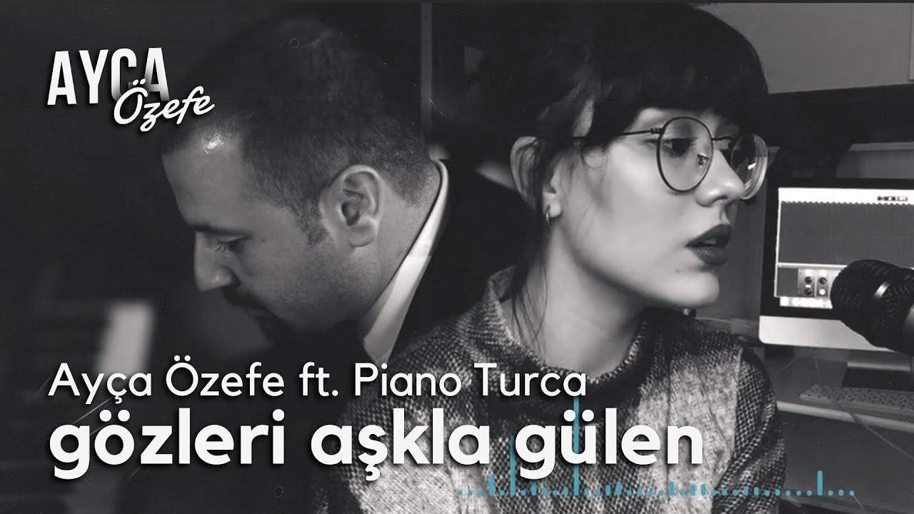 Gözleri Aşka Gülen - Ayça Özefe ve Piano Turca Cover image