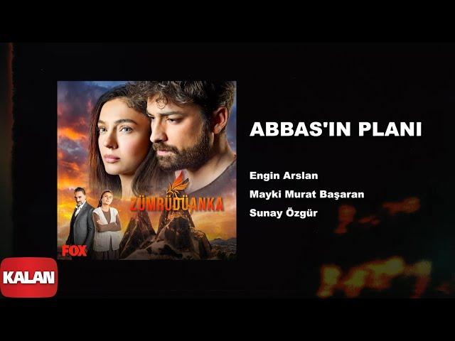 Abbas'ın Planı  [ Zümrüdüanka Dizi Müzikleri © 2020 Kalan Müzik ]