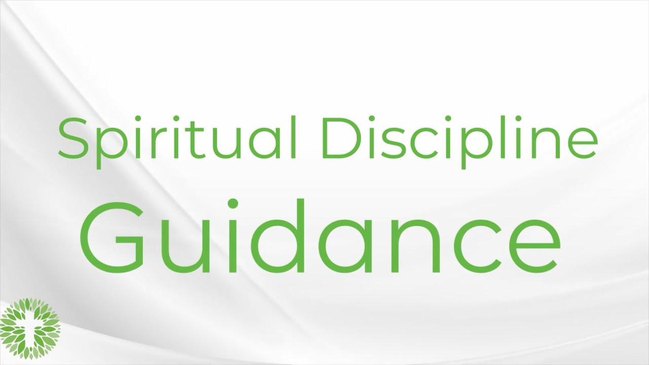Spiritual Discipline: Guidance
