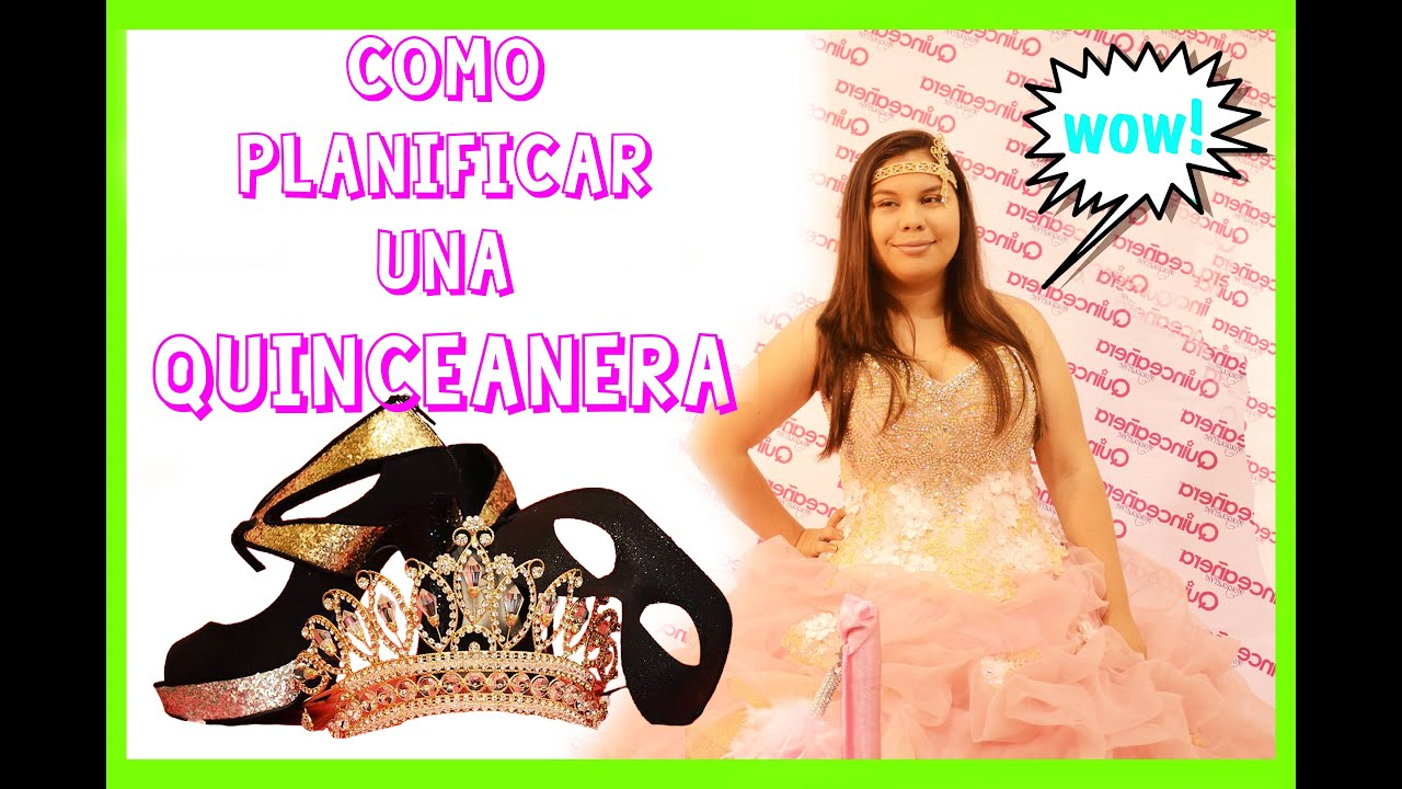 como planear una quinceanera youtube