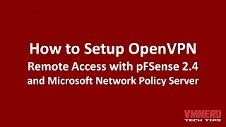 How To Setup Remote Access using pFSense 2.4, OpenVPN and Microsoft Network Policy Server