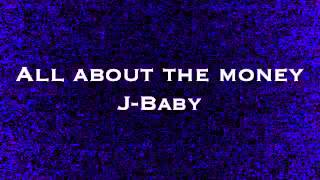 J-Baby All About The Money(Prod.SkinnyMooXe)
