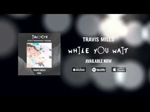 Travis Mills - Favorite ft. Ty Dolla $ign, Lunchmoney Lewis & K.Camp