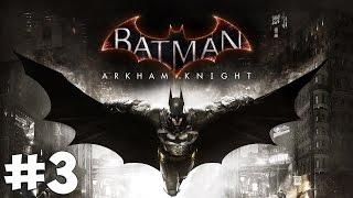 Стрим-прохождение Batman: Arkham Knight [#3]