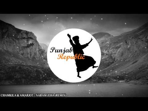 Chamkila & Amarjot - Naram Jeha Remix