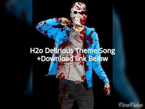 H2o Delirious' Theme Song+Download Link