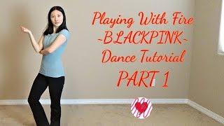 Download Video Playing With Fire (BLACKPINK) Mirrored Dance Tutorial Part 1 MP3 3GP MP4