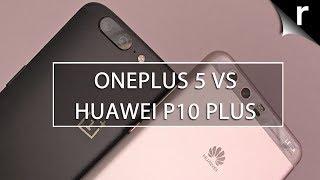 OnePlus 5 vs Huawei P10 Plus: Dual lens face-off