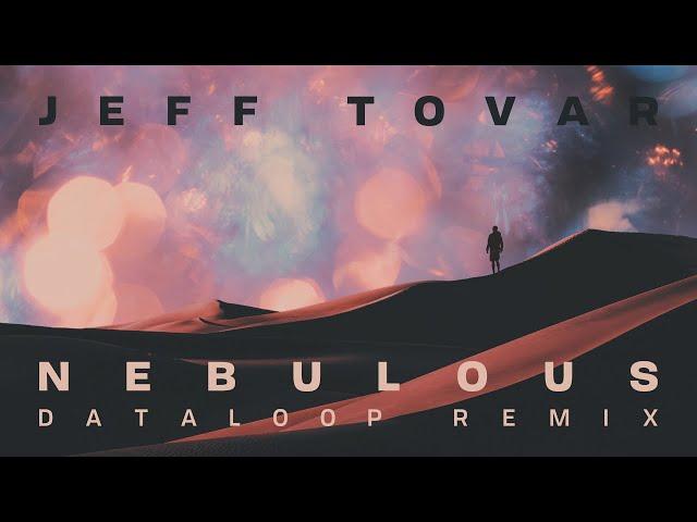 Jeff Tovar - Nebulous (Dataloop Remix)