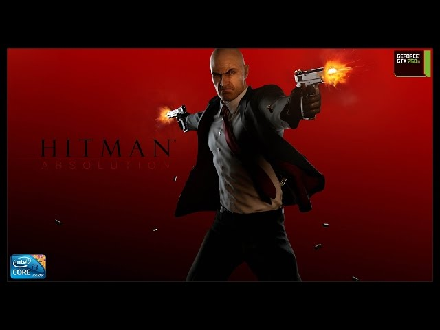Hitman  Absolution - i3 3250 + gtx 750ti