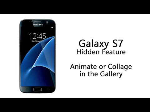 Galaxy S7 Hidden Feature | Animate or Collage in Gallery