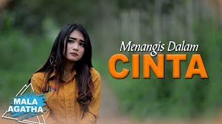 Download Mala Agatha - Menangis Dalam Cinta (Official Music Video) Mp3