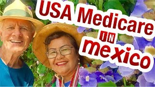 Can I Use USA Medicare In Mexico ? ,San Miguel, Pueto Vallarta, Cancun,Oaxaca,Cabo